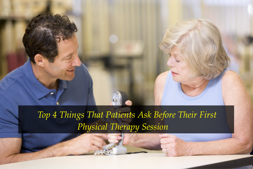 Top 4 Things That Patients Ask Before Their First Physical Therapy Session