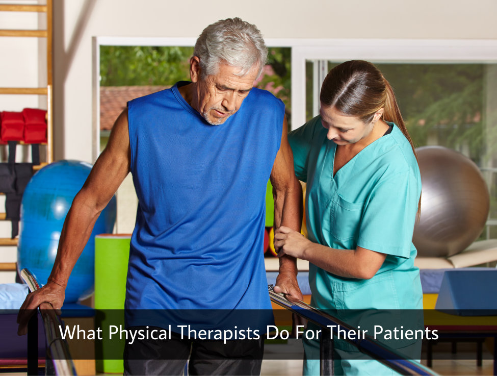 What Physical Therapists Do For Their Patients
