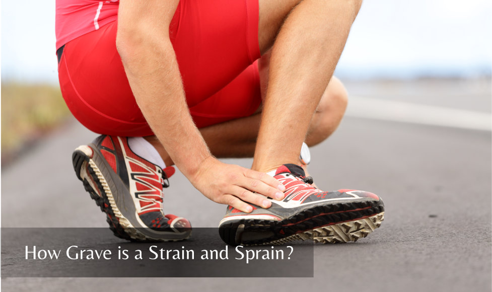 How Grave is a Strain and Sprain?